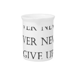 Never give up drink pitchers