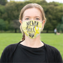NEVER GIVE UP Face Mask