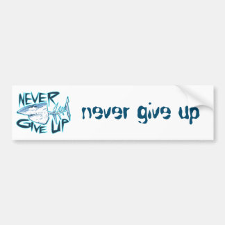 never give up great white shark bumper sticker