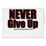 Never Give Up Greeting Cards