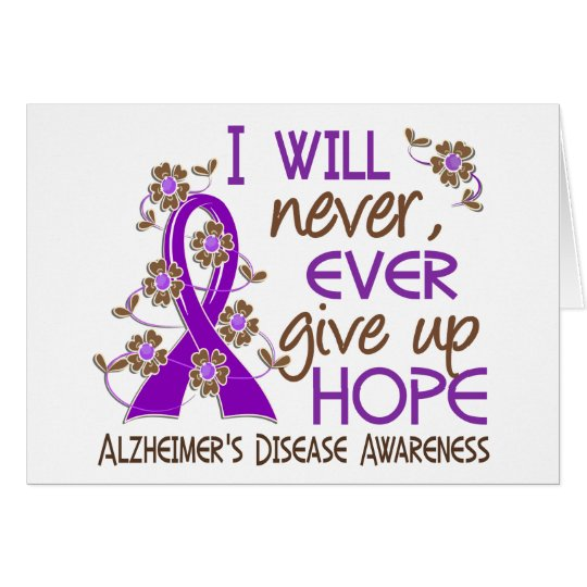 Never Give Up Hope 4 Alzheimer's Disease Card