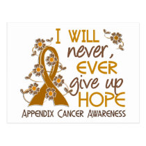 Never Give Up Hope 4 Appendix Cancer Postcard