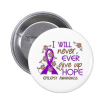 Never Give Up Hope 4 Epilepsy Pinback Button
