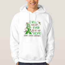 Never Give Up Hope 4 Kidney Disease Hoodie