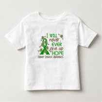 Never Give Up Hope 4 Kidney Disease Toddler T-shirt