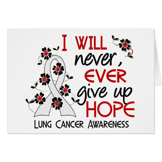 Never Give Up Hope 4 Lung Cancer Card