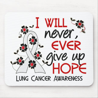 Never Give Up Hope 4 Lung Cancer Mouse Pad