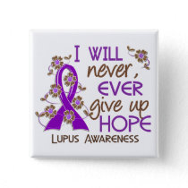 Never Give Up Hope 4 Lupus Pinback Button