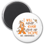 Never Give Up Hope 4 MS 2 Inch Round Magnet