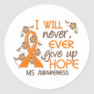 Never Give Up Hope 4 MS Classic Round Sticker