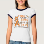 Never Give Up Hope 4 Multiple Sclerosis Tee Shirts
