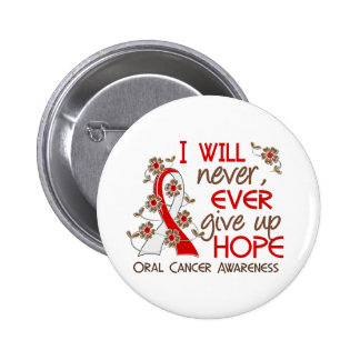 Never Give Up Hope 4 Oral Cancer Pinback Button