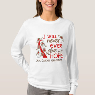 Never Give Up Hope 4 Oral Cancer T-Shirt