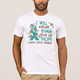 Never Give Up Hope 4 Ovarian Cancer T-Shirt