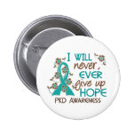 Never Give Up Hope 4 PKD Pinback Button