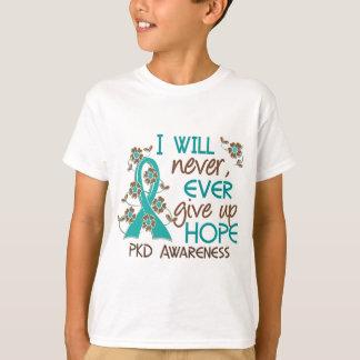 Never Give Up Hope 4 PKD T-Shirt