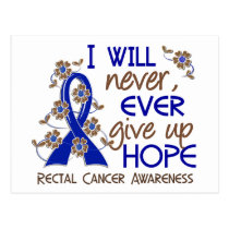 Never Give Up Hope 4 Rectal Cancer Postcard