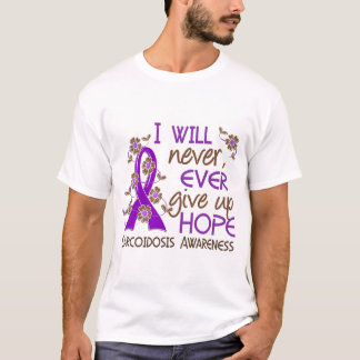 Never Give Up Hope 4 Sarcoidosis T-Shirt