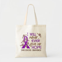 Never Give Up Hope 4 Sarcoidosis Tote Bag