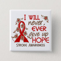 Never Give Up Hope 4 Stroke Pinback Button