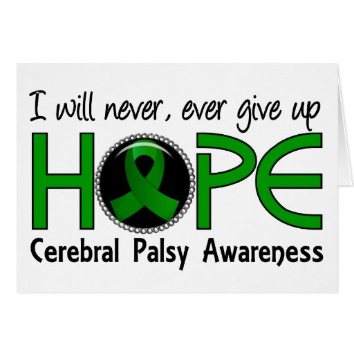 Never Give Up Hope 5 Cerebral Palsy Greeting Card