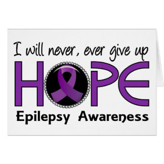 Never Give Up Hope 5 Epilepsy Greeting Card