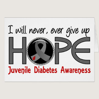 Never Give Up Hope 5 Juvenile Diabetes Card