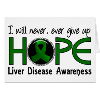 Never Give Up Hope 5 Liver Disease Greeting Card
