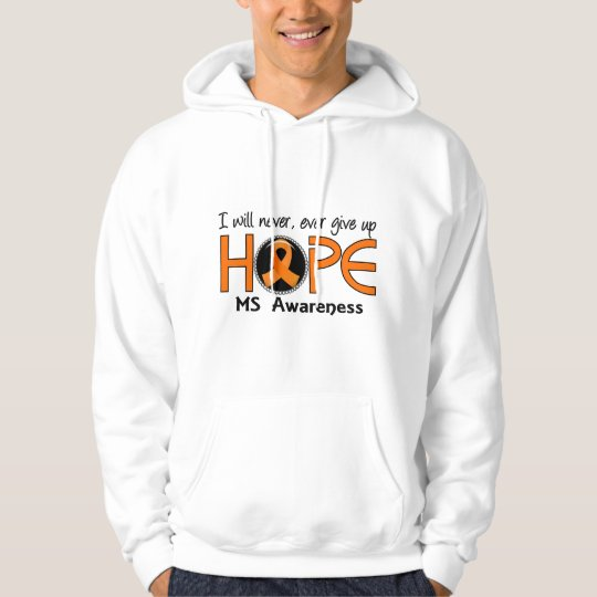 Never Give Up Hope 5 MS Hoodie
