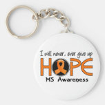 Never Give Up Hope 5 MS Keychain