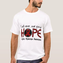 Never Give Up Hope 5 Multiple Myeloma T-Shirt