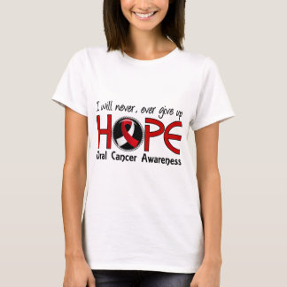 Never Give Up Hope 5 Oral Cancer T-Shirt