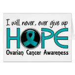Never Give Up Hope 5 Ovarian Cancer Greeting Cards