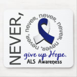 Never Give Up Hope ALS Mousepads