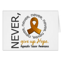 Never Give Up Hope Appendix Cancer