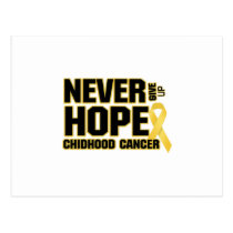 Never Give Up Hope Childhood Cancer Postcard