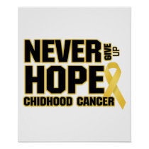 Never Give Up Hope Childhood Cancer Poster