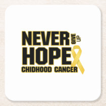 Never Give Up Hope Childhood Cancer Square Paper Coaster