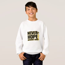 Never Give Up Hope Childhood Cancer Sweatshirt