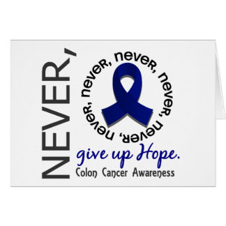 Never Give Up Hope Colon Cancer Card