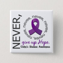Never Give Up Hope Crohn's Disease Pinback Button