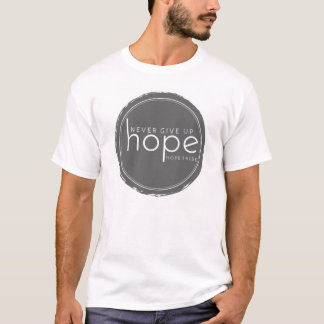 Never Give Up Hope - Hope Tribe T-Shirt