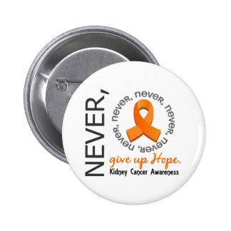 Never Give Up Hope Kidney Cancer Button