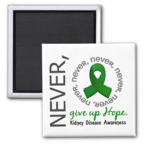 Never Give Up Hope Kidney Disease Magnet