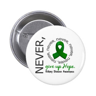 Never Give Up Hope Kidney Disease Pinback Button