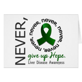Never Give Up Hope Liver Disease Greeting Card