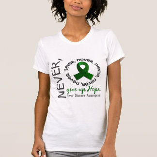 Never Give Up Hope Liver Disease T Shirt