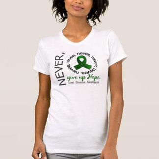 Never Give Up Hope Liver Disease Tshirts