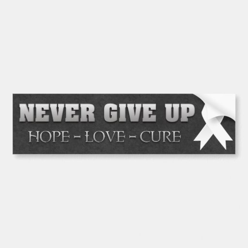 Never Give Up Hope Lung Cancer Awareness Car Bumper Sticker