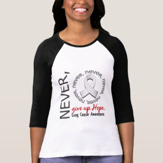 Never Give Up Hope Lung Cancer T-Shirt